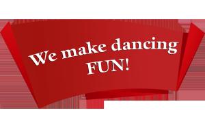 We make dancing fun